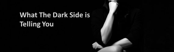 What The Dark Side Is Telling You